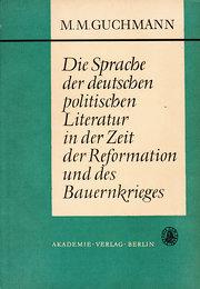 Die Sprache der deutschen politischen Literatur in der Zeit der Reformation und des Bauernkrieges