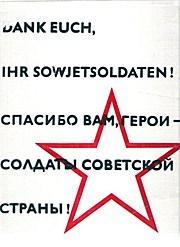 Dank euch, ihr Sowjetsoldaten! Spasibo vam, geroi - soldaty sovetskojstrany! Zu Ehren der im Kampf gegen den Faschismus ìgefallenen Helden der Sowjetarmee. Mit einem Vorwort von Wilhelm Pieck. Deutsch/russisch