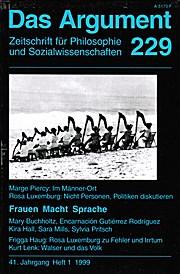 Das Argument 229. Zeitschrift für Philosophie und Sozialwissenschaften. Heft 1/1999, 41. Jahrgang. Frauen Macht ì Sprache