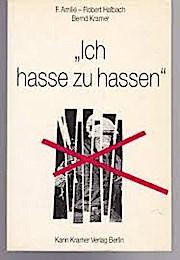 Ich hasse zu hassen: Über die Legalität der Gegengewalt und die Verneinung des Terrors - Offener Brief an Horst Mahler