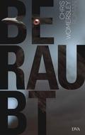 Beraubt; Roman   ; Aus d. Engl. v. Gunkel, Thomas; Deutsch