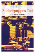 Zuckerpuppes Tod   ; Köln Krimi Classic ; Deutsch;  -
