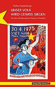 ... unser Volk wird gewiss siegen.: 30 Jahre Überlebenskampf Vietnams im Ruckblick