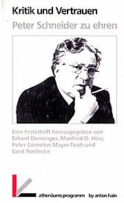 Kritik und Vertrauen. Peter Schneider zu ehren - Eine Festschrift.