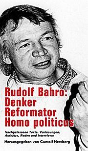 Rudolf Bahro: Denker, Reformator, Homo politicus. Nachgelassene Texte (Verlag am Park)