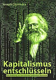 Kapitalismus entschlüsseln: Eine Anleitung zur marxistischen politischen Ökonomie (Edition Aurora)