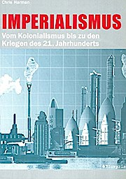 Imperialismus: Vom Kolonialismus bis zu den Kriegen des 21. Jahrhunderts. (Edition Aurora)