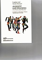 Angebetet und Verworfen. Streitfrage 'Arbeiterklasse'. Sozialstrukturund Lebensweisen in Österreich. Segmentierung der Lohnarbeit