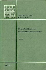 Deutscher Idealismus und Französische Revolution