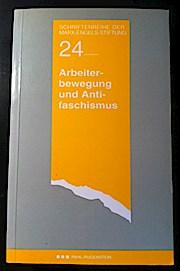 Arbeiterbewegung und Antifaschismus. Schriftenreihe der Marx-Engels-Stiftung 24