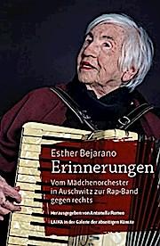 Esther Bejarano, Erinnerungen: Vom Mädchenorchester in Auschwitz zur Rap-Band gegen rechts