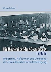 Die Meuterei auf der 'Deutschland': Anpassung, Aufbäumen und Untergang der ersten deutschen Arbeiterbewegung (Konkrete Utopien als Lernprozess)