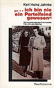 ... ich bin nie ein Parteifeind gewesen: Der tragische Weg der Kommunisten Fritz und Lydia Sperling