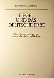 Hegel und das deutsche Erbe. Philosophie und nationale Frage zwischen Revolution und Reaktion
