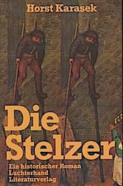 Die Stelzer. Ein historischer Roman