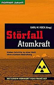 Störfall Atomkraft: Sieben Schritte zu einer Welt  ohne atomare Bedrohung