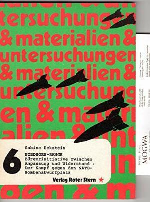 Nordhorn-Range: Burgerinitiativen zwischen Anpassung u. Widerstand, der Kampf gegen d. NATO-Bombenabwurfplatz (Untersuchungen und Materialien ; 6) (German Edition)