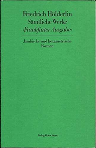 Sämtliche Werke. Frankfurter Ausgabe. Historisch-Kritische Ausgabe / Jambische und hexametrische Formen