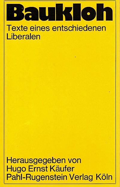 Baukloh : Texte eines entschiedenen Liberalen, ausgewählte Aufsätze, Berichte und Rezensionen von Friedhelm Baukloh, Auswahlbibliographie.
