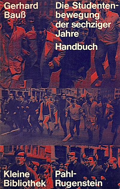 Die Studentenbewegung der sechziger Jahre in der Bundesrepublik und Westberlin. Handbuch.