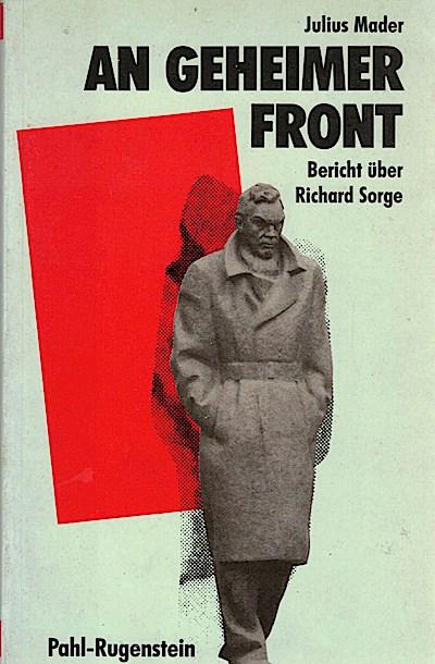 An geheimer Front. Bericht über Richard Sorge.