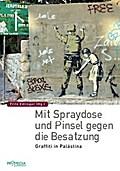 Mit Spraydose und Pinsel gegen die Besatzung: ...