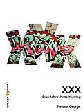 XXX. Drei Jahrzehnte Hip- Hop.
