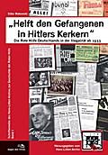"""""""Helft den Gefangenen in Hitlers Kerkern"""""""