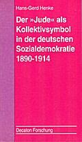 """Der """"Jude"""" als Kollektivsymbol in der deutschen Sozialdemokratie 1890-1914"""
